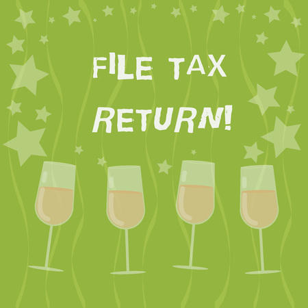 Word writing text File Tax Return. Business concept for Paperwork to get financial money returning accountant job Filled Cocktail Wine Glasses with Scattered Stars as Confetti Stemware