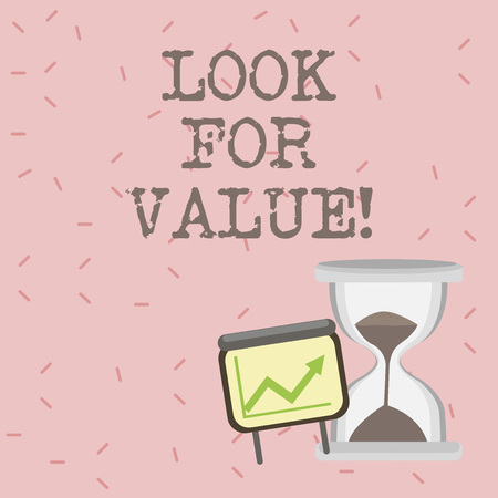 Text sign showing Look For Value. Conceptual photo Seeking valuable business worthy investments revenues