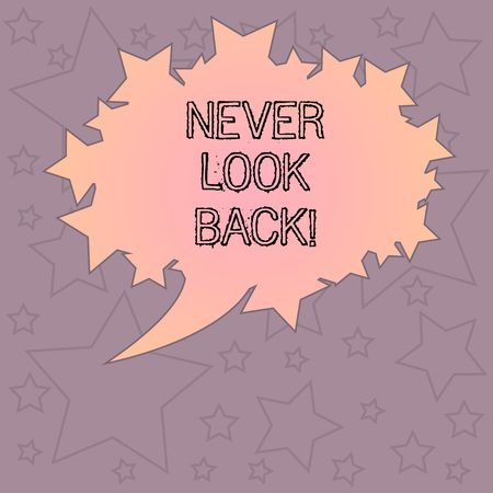 Handwriting text writing Never Look Back. Concept meaning Do not have regrets for your actions be optimistic Blank Oval Color Speech Bubble with Stars as Outline photo Text Space Standard-Bild