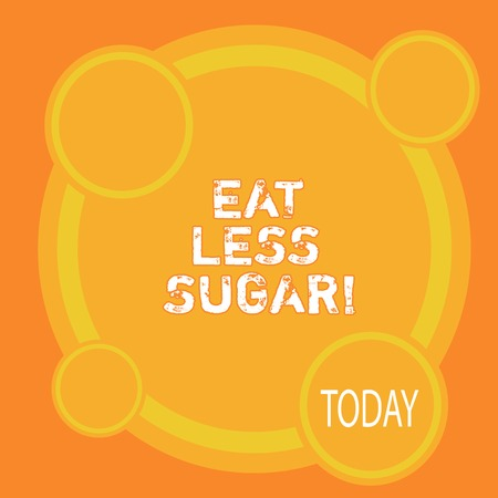 Writing note showing Eat Less Sugar. Business photo showcasing Reduction of eating sweets Diabetic control dieting