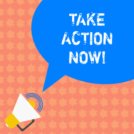 Writing note showing Take Action Now. Business photo showcasing asking someone to start doing Good perforanalysisce Encourage Megaphone with Sound Volume Icon and Blank Color Speech Bubble photo