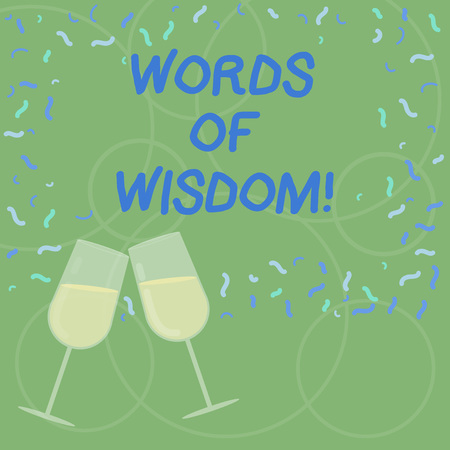 Word writing text Words Of Wisdom. Business concept for Expert advices orientation from somebody with knowledge Filled Wine Glass Toasting for Celebration with Scattered Confetti photo