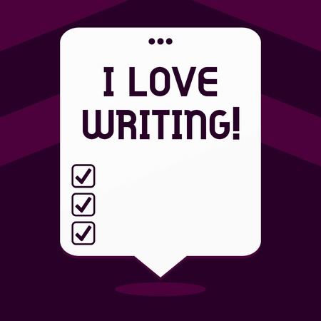 Writing note showing I Love Writing. Business photo showcasing Affection for creating novels journals inspirational author