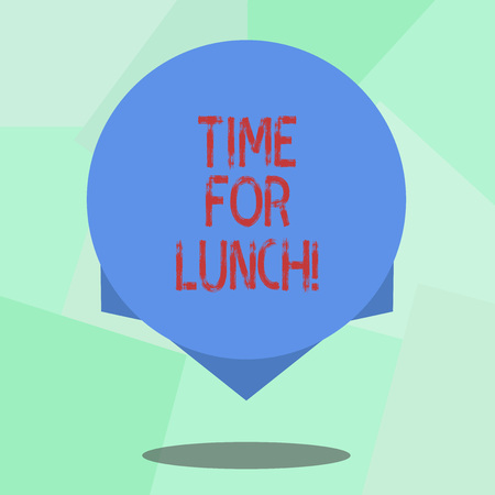 Conceptual hand writing showing Time For Lunch. Business photo showcasing Moment to have a meal Break from work Relax eat drink rest Blank Color Circle with Shadow and Design at the Edge