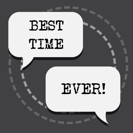 Text sign showing Best Time Ever. Conceptual photo Be excited for what is happening at the moment Cheerful
