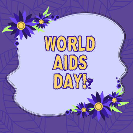 Text sign showing World Aids Day. Conceptual photo 1st December dedicated to raising awareness of the AIDS Blank Uneven Color Shape with Flowers Border for Cards Invitation Ads