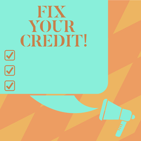 Text sign showing Fix Your Credit. Conceptual photo Keep balances low on credit cards and other credit Color Silhouette of Blank Square Speech Bubble and Megaphone photo