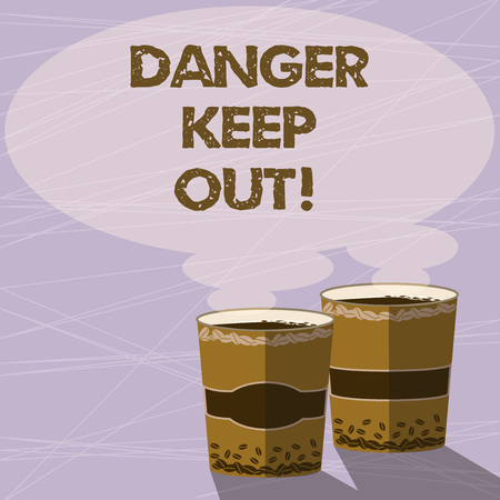 Handwriting text Danger Keep Out. Concept meaning Warning be alert stay away from this point safety sign Two To Go Cup with Beverage and Steam icon Blank Speech Bubble photo