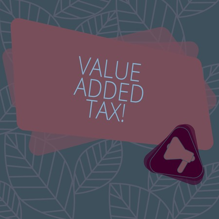 Conceptual hand writing showing Value Added Tax. Business photo text Amount of money added to cover production and distribution Megaphone Inside Triangle and Rectangle for Announcement Standard-Bild