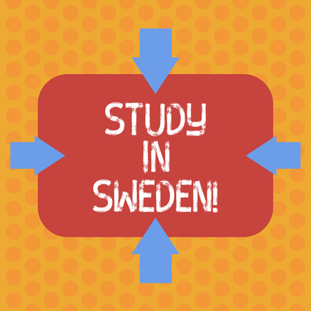 Writing note showing Study In Sweden. Business photo showcasing Travel to European country for educational purposes Arrows on Four Sides of Blank Rectangular Shape Pointing Inward photo