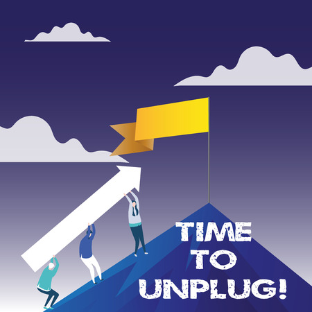 Handwriting text writing Time To Unplug. Concept meaning Relaxing giving up work disconnecting from everything