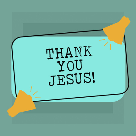 Conceptual hand writing showing Thank You Jesus. Business photo text Being grateful for what the Lord has given you Religious Two Megaphone with Sound icon on Color Outlined Rectangular Shape