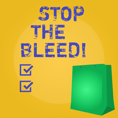 Writing note showing Stop The Bleed. Business photo showcasing Medical treatment for stopping the blood running from injury Stock Photo - 117110581