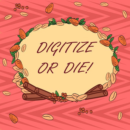 Word writing text Digitize Or Die. Business concept for Embrace the digital evolution or get beaten by competition Wreath Made of Different Color Seeds Leaves and Rolled Cinnamon photo Banque d'images