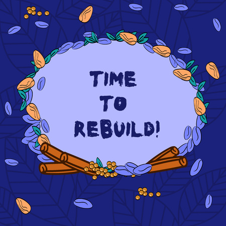 Word writing text Time To Rebuild. Business concept for Right moment to renovate spaces or strategies to innovate Wreath Made of Different Color Seeds Leaves and Rolled Cinnamon photo