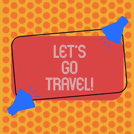 Writing note showing Let S Is Go Travel. Business photo showcasing Plan a trip visit new places countries cities adventure Two Megaphone with Sound icon on Color Outlined Rectangular Shape