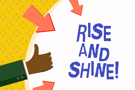 Word writing text Rise And Shine. Business concept for Motivation for starting a new day Be bright cheerful
