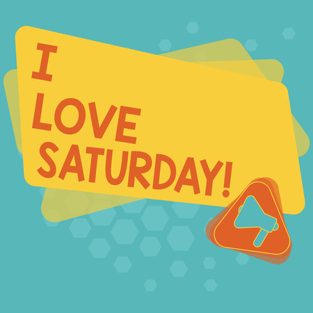Word writing text I Love Saturday. Business concept for To have affection for the weekend happy excited relax Megaphone Inside Triangle and Blank Color Rectangle for Announcement Imagens