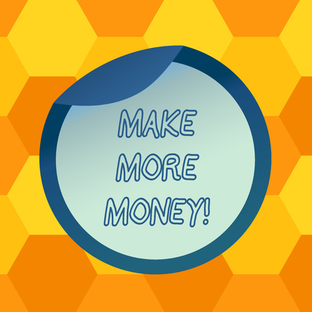 Handwriting text Make More Money. Concept meaning Increase your incomes salary benefits Work harder Ambition Bottle Packaging Blank Lid Carton Container Easy to Open Foil Seal Cover