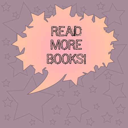 Handwriting text writing Read More Books. Concept meaning Increase your educational level get additional knowledge Blank Oval Color Speech Bubble with Stars as Outline photo Text Space