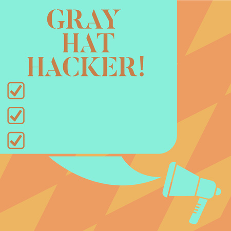 Text sign showing Gray Hat Hacker. Conceptual photo Computer security expert who may sometimes violate laws Color Silhouette of Blank Square Speech Bubble and Megaphone photo