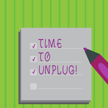 Conceptual hand writing showing Time To Unplug. Business photo text Relaxing giving up work disconnecting from everything
