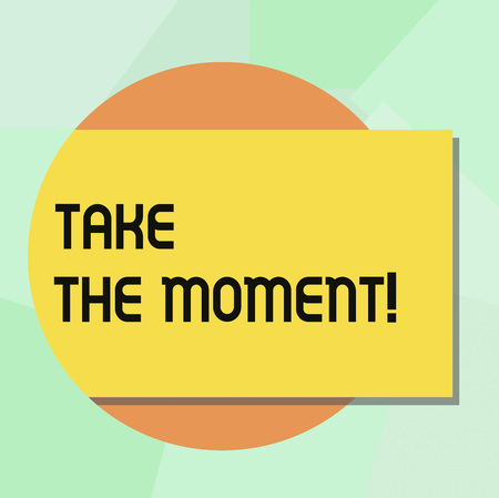 Conceptual hand writing showing Take The Moment. Business photo showcasing Seize the day and opportunity be happy optimistic positive Rectangular Color Shape with Shadow Coming Out from a Circle Stock Photo