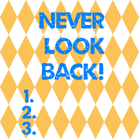 Text sign showing Never Look Back. Conceptual photo Do not have regrets for your actions be optimistic Harlequin Design Diamond Shape in Seamless Repitition Pattern photo Standard-Bild