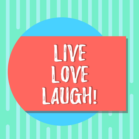 Word writing text Live Love Laugh. Business concept for Be inspired positive enjoy your days laughing good humor Blank Rectangular Color Shape with Shadow Coming Out from a Circle photo Stok Fotoğraf - 117171639