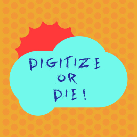 Writing note showing Digitize Or Die. Business photo showcasing Embrace the digital evolution or get beaten by competition Sun Hiding Behind Blank Fluffy Color Cloud for Poster Ads Imagens