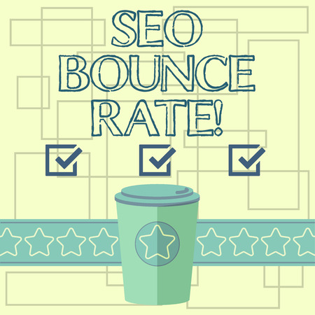 Text sign showing Seo Bounce Rate. Conceptual photo Search engine optimization visitors navigate off the site 3D Coffee To Go Cup with Lid Cover and Stars on Strip Blank Text Space