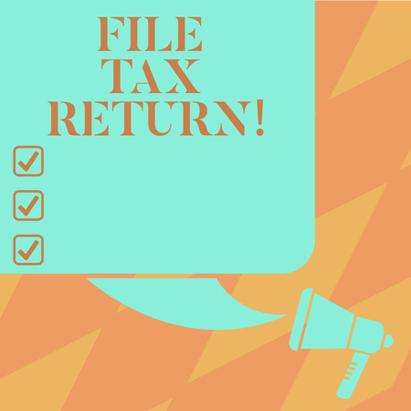 Text sign showing File Tax Return. Conceptual photo Paperwork to get financial money returning accountant job Color Silhouette of Blank Square Speech Bubble and Megaphone photo