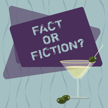 Conceptual hand writing showing Fact Or Fiction. Business photo text Is it true or is false doubt if something is real authentic Filled Cocktail Wine Glass with Olive on the Rim Text Space