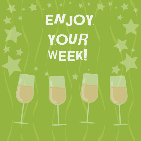 Word writing text Enjoy Your Week. Business concept for Best wishes for the start of weekdays have great days Filled Cocktail Wine Glasses with Scattered Stars as Confetti Stemware