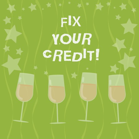 Word writing text Fix Your Credit. Business concept for Keep balances low on credit cards and other credit Filled Cocktail Wine Glasses with Scattered Stars as Confetti Stemware