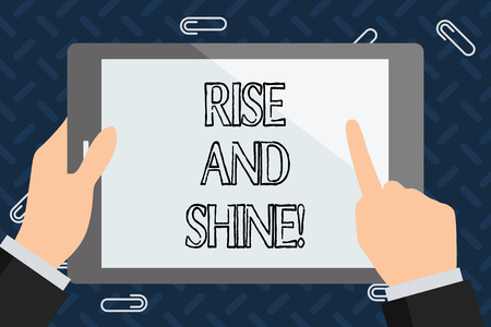Text sign showing Rise And Shine. Conceptual photo Motivation for starting a new day Be bright cheerful