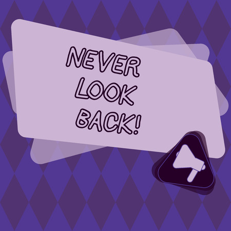 Conceptual hand writing showing Never Look Back. Business photo showcasing Do not have regrets for your actions be optimistic Megaphone Inside Triangle and Rectangle for Announcement Standard-Bild