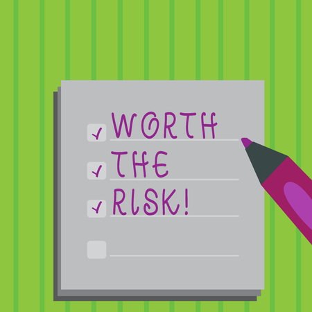 Conceptual hand writing showing Worth The Risk. Business photo text Something may be dangerous but you still want to do it