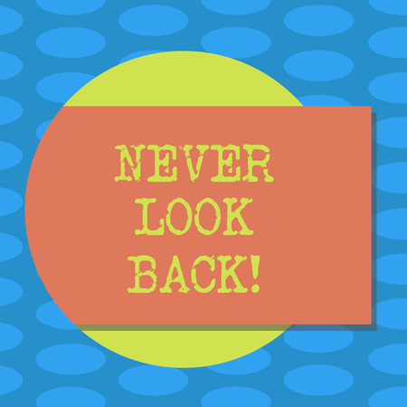Word writing text Never Look Back. Business concept for Do not have regrets for your actions be optimistic Blank Rectangular Color Shape with Shadow Coming Out from a Circle photo