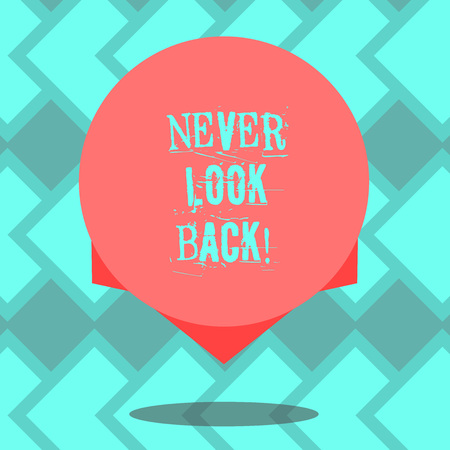 Text sign showing Never Look Back. Conceptual photo Do not have regrets for your actions be optimistic Blank Color Circle Floating photo with Shadow and Design at the Edge Standard-Bild