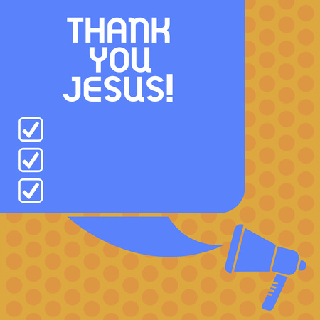 Writing note showing Thank You Jesus. Business photo showcasing Being grateful for what the Lord has given you Religious Color Silhouette of Blank Square Speech Bubble and Megaphone photo