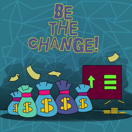 Text sign showing Be The Change. Conceptual photo Make things to obtain success develop yourself and company