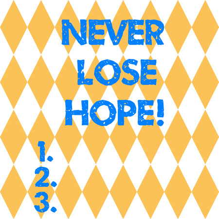 Text sign showing Never Lose Hope. Conceptual photo Be positive optimistic have motivation to keep going Harlequin Design Diamond Shape in Seamless Repitition Pattern photo Stock Photo
