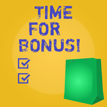 Writing note showing Time For Bonus. Business photo showcasing a sum of money added to a demonstrating s is wages as a reward