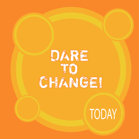 Writing note showing Dare To Change. Business photo showcasing Do not be afraid to make changes for good Innovation Stok Fotoğraf - 117200239