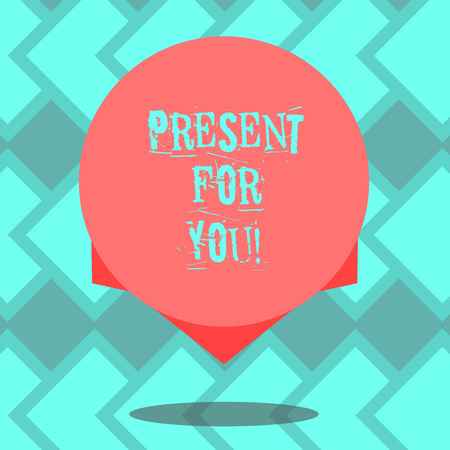 Text sign showing Present For You. Conceptual photo To receive a gift surprise special occasion appreciation Blank Color Circle Floating photo with Shadow and Design at the Edge