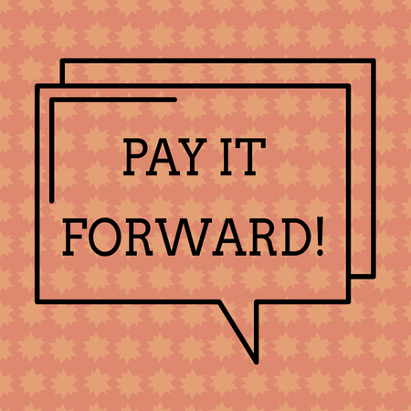 Writing note showing Pay It Forward. Business photo showcasing Do the payment a certain amount of time after purchasing Rectangular Outline Transparent Comic Speech Bubble photo Blank Space Foto de archivo
