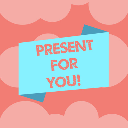 Writing note showing Present For You. Business photo showcasing To receive a gift surprise special occasion appreciation Blank Color Folded Banner Strip Flat Style Announcement Poster