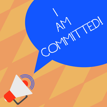 Text sign showing I Am Committed. Conceptual photo To be engage with a cause or someone in particular Commitment Megaphone with Sound Volume Icon and Blank Color Speech Bubble photo