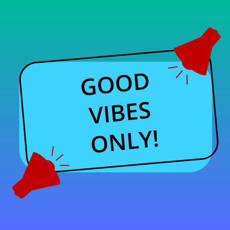 Handwriting text writing Good Vibes Only. Concept meaning Just positive emotions feelings No negative energies Two Megaphone with Sound icon on Blank Color Outlined Rectangular Shape